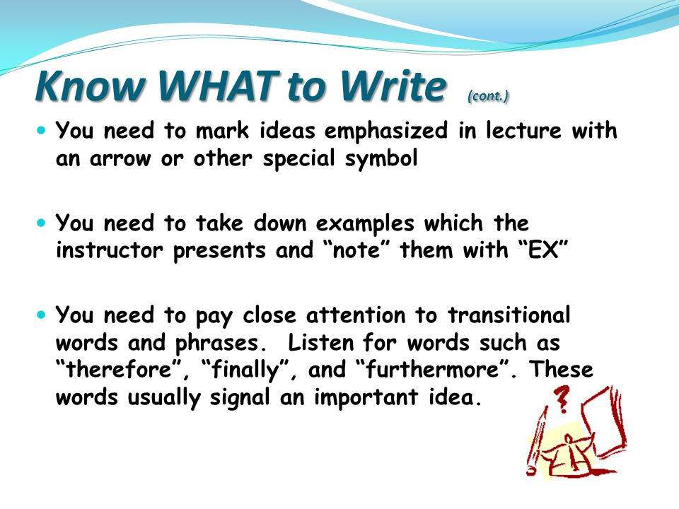Know WHAT to Write (cont.)