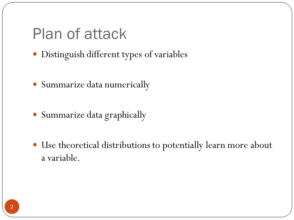 Plan of attack Distinguish different types of variables