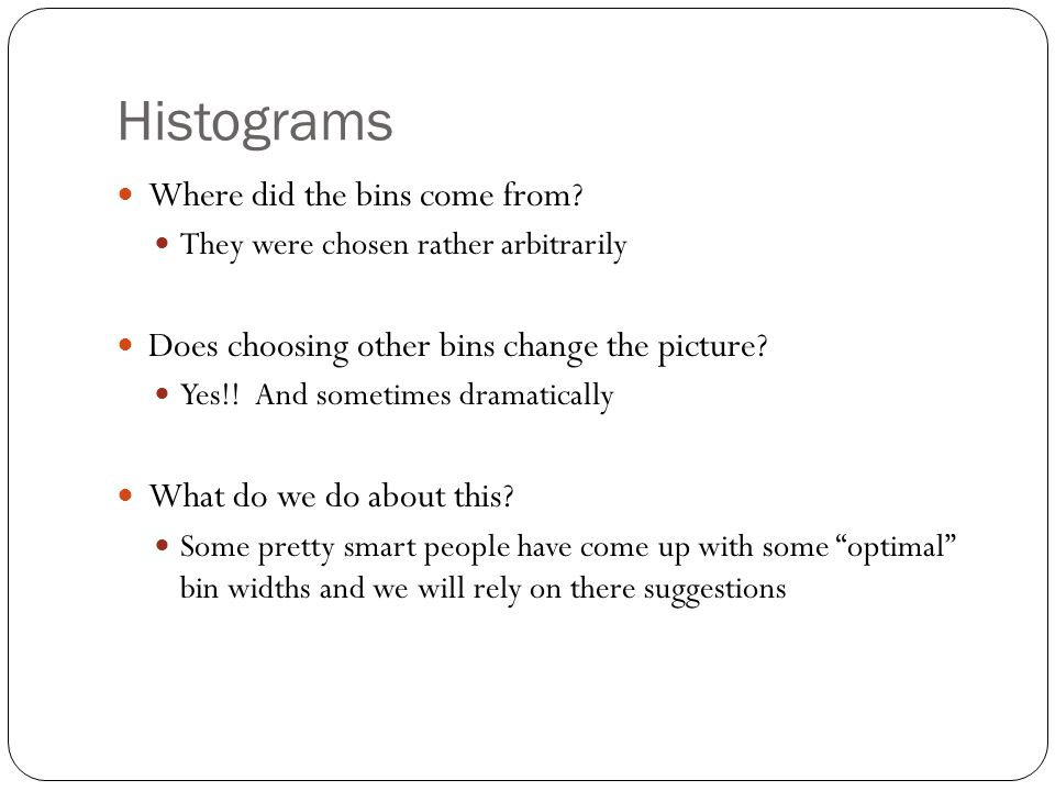 Histograms Where did the bins come from