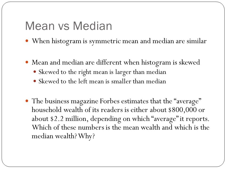Mean vs Median When histogram is symmetric mean and median are similar