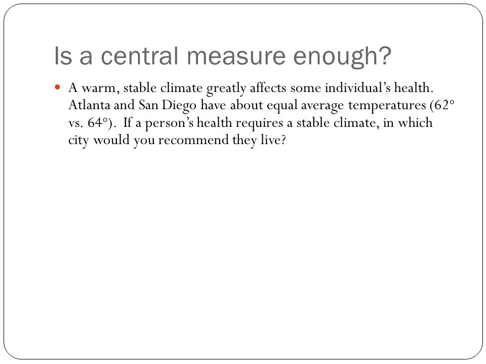 Is a central measure enough