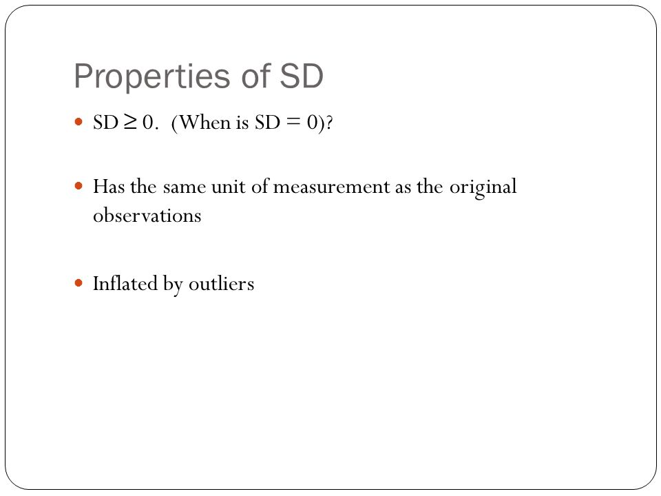 Properties of SD SD ≥ 0. (When is SD = 0)