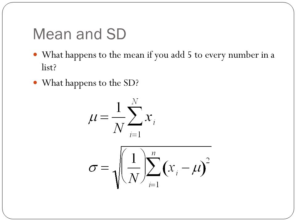 Mean and SD What happens to the mean if you add 5 to every number in a list.