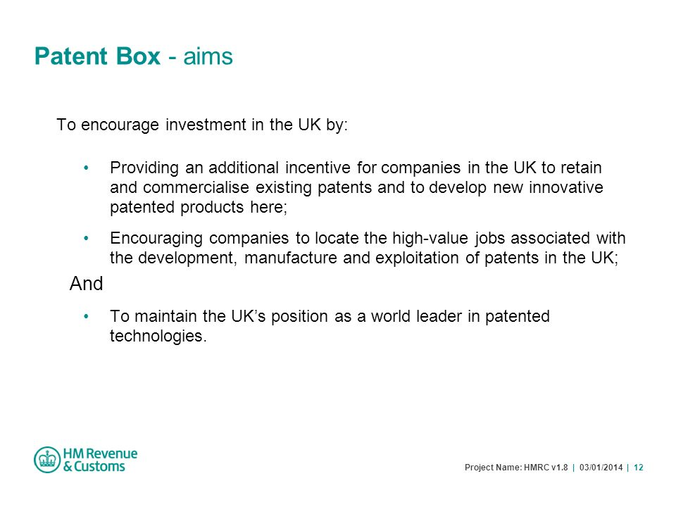 Patent Box - aims And To encourage investment in the UK by: