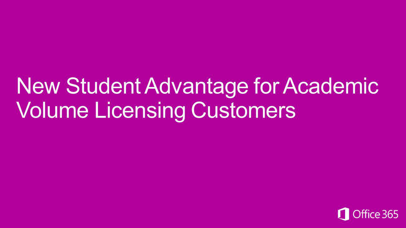 New Student Advantage for Academic Volume Licensing Customers