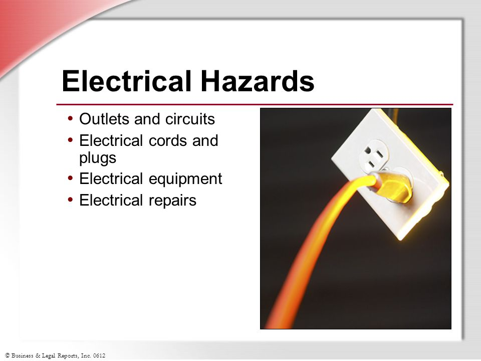 Electrical Hazards Outlets and circuits Electrical cords and plugs
