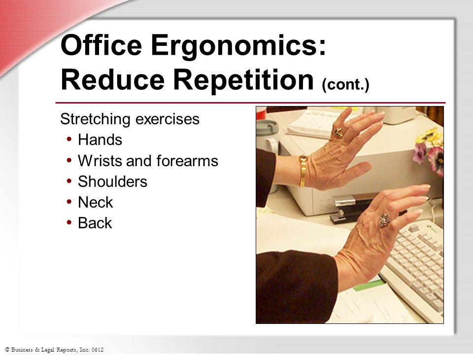 Office Ergonomics: Reduce Repetition (cont.)
