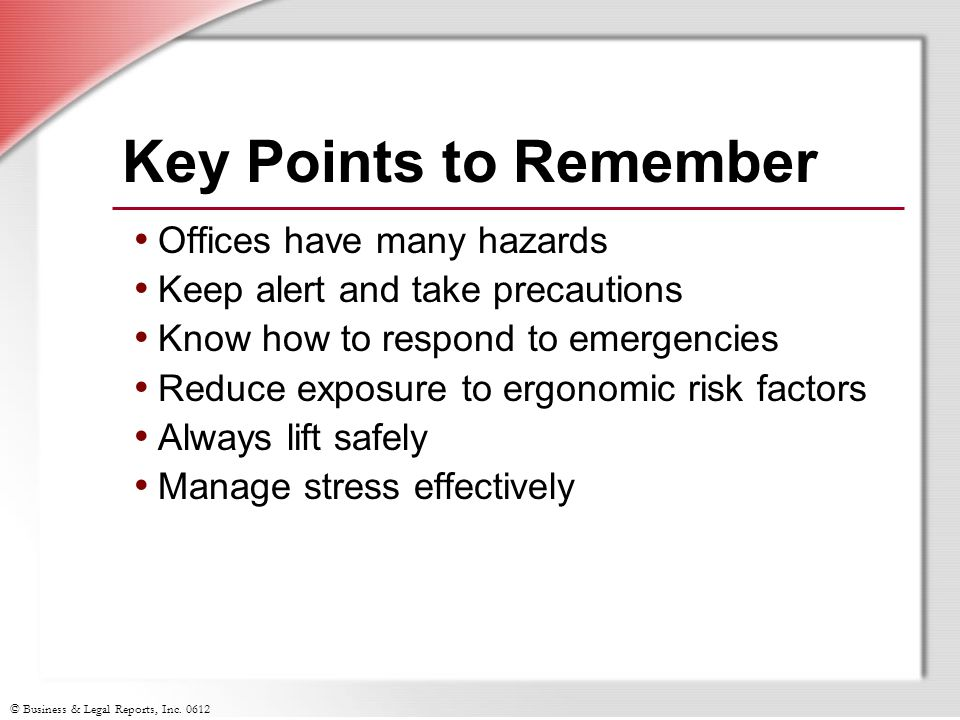Key Points to Remember Offices have many hazards