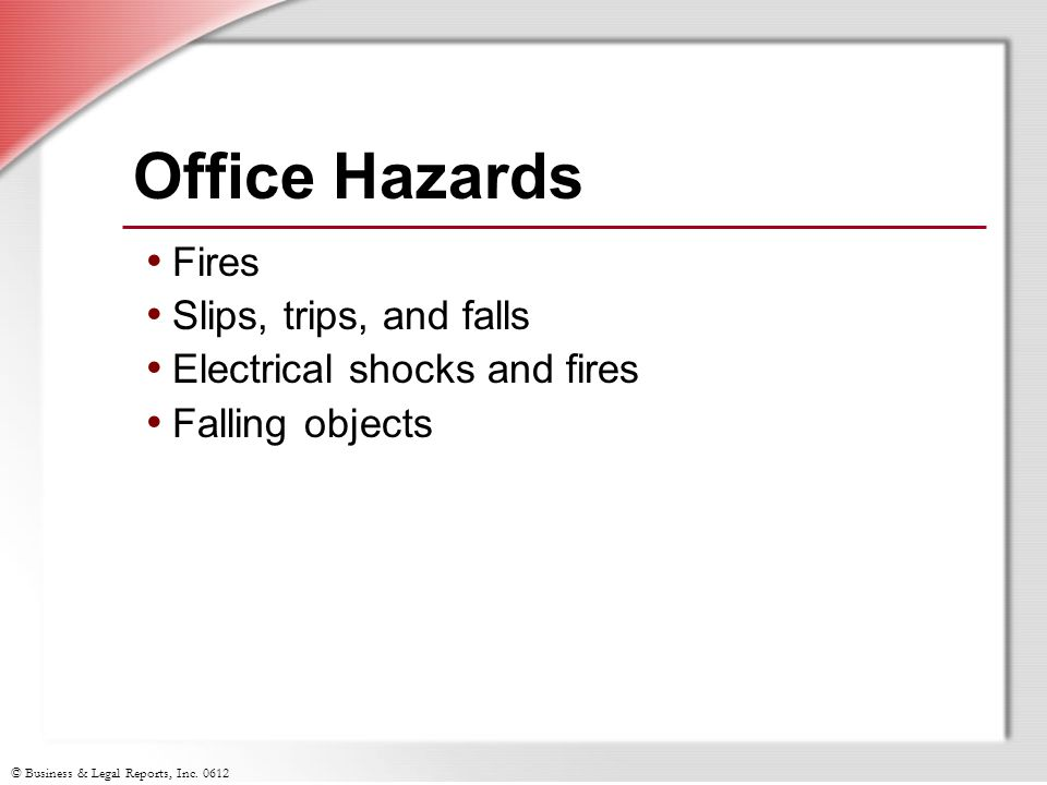 Office Hazards Fires Slips, trips, and falls
