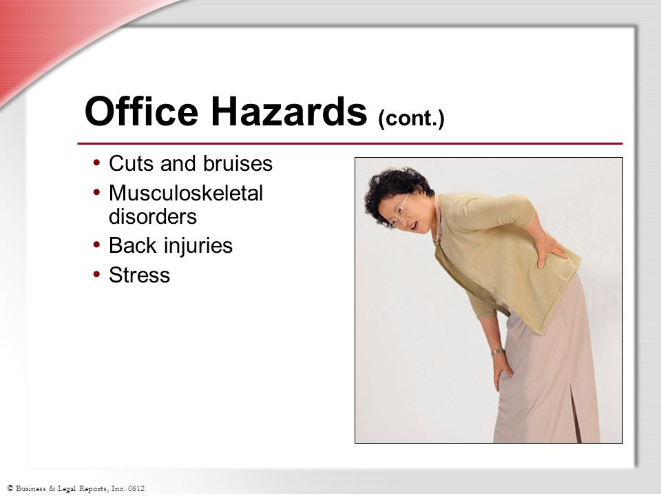 Office Hazards (cont.) Cuts and bruises Musculoskeletal disorders