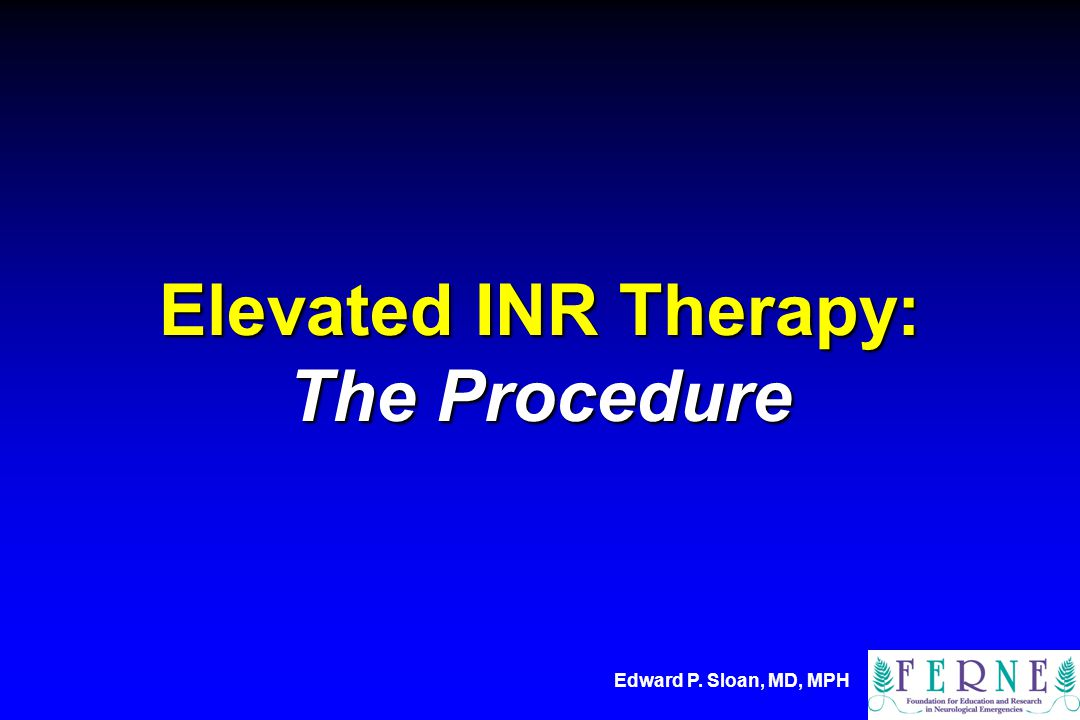 Elevated INR Therapy: The Procedure