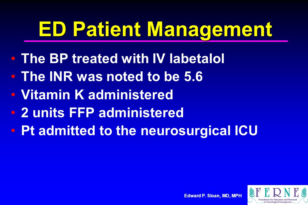ED Patient Management The BP treated with IV labetalol