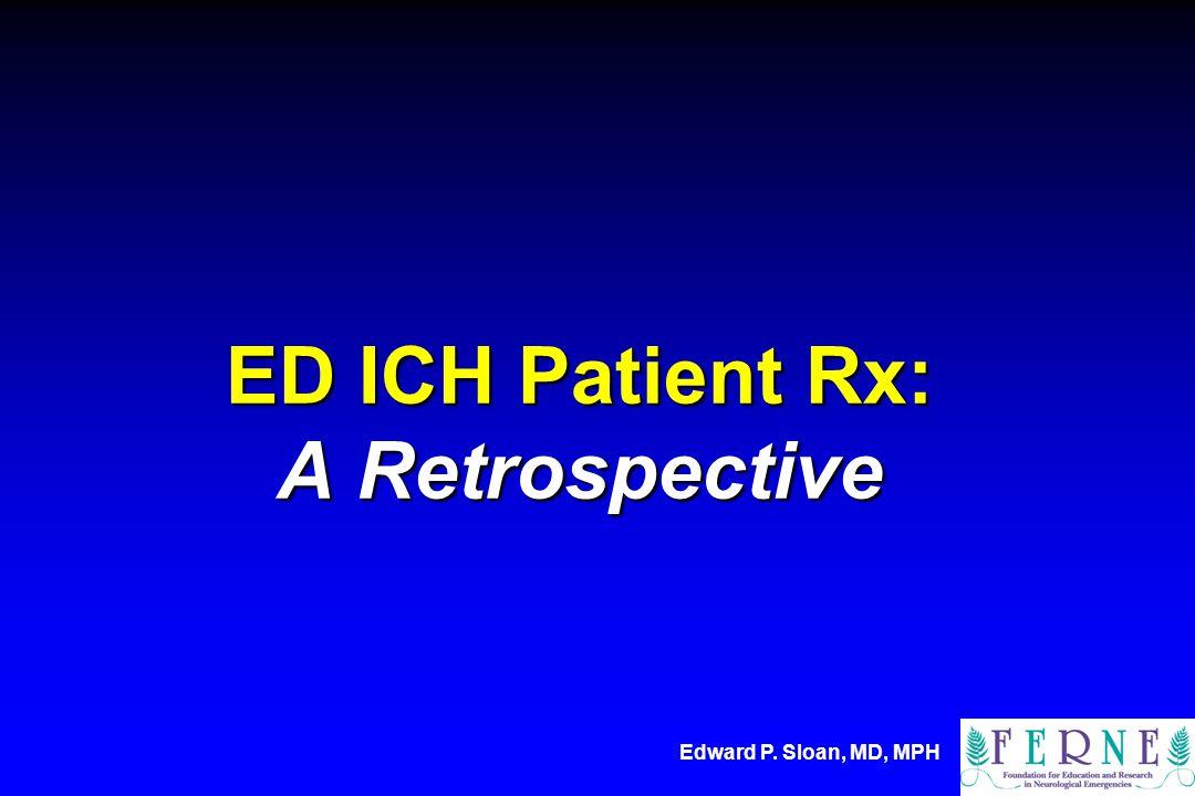ED ICH Patient Rx: A Retrospective