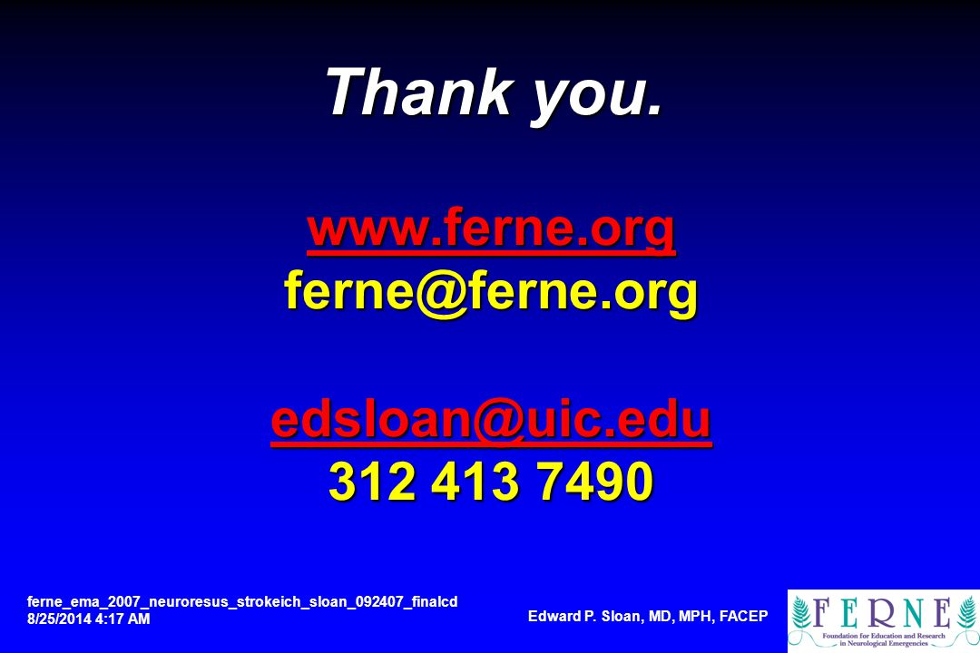 Thank you. www.ferne.org ferne@ferne.org edsloan@uic.edu 312 413 7490