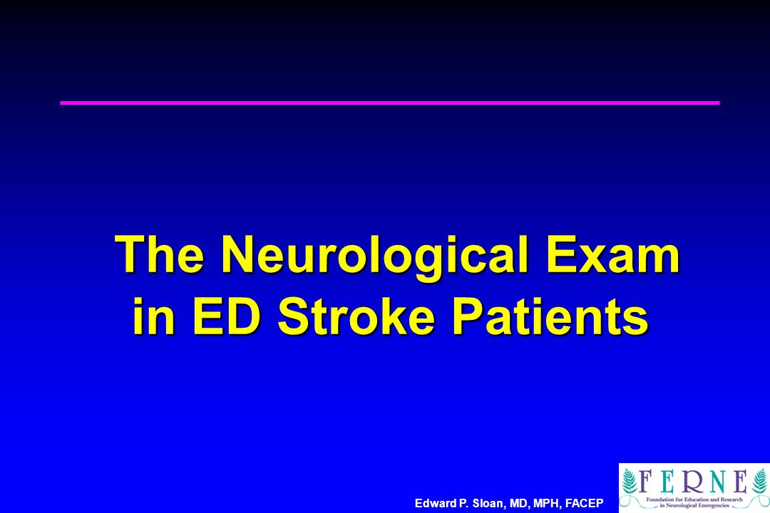 The Neurological Exam in ED Stroke Patients