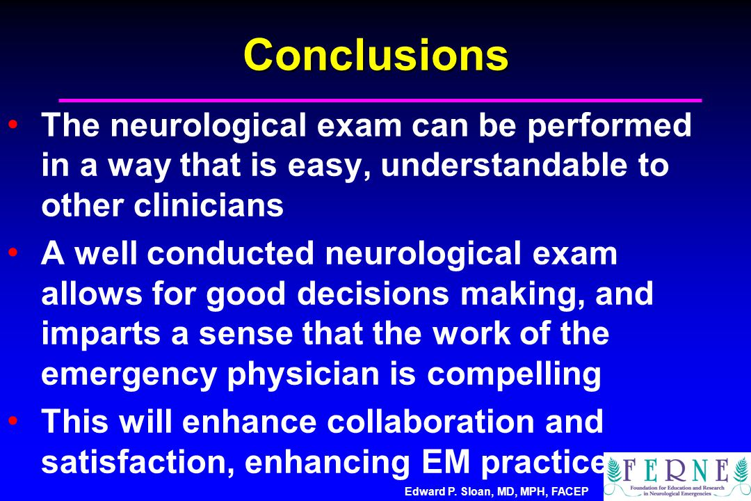 Conclusions The neurological exam can be performed in a way that is easy, understandable to other clinicians.