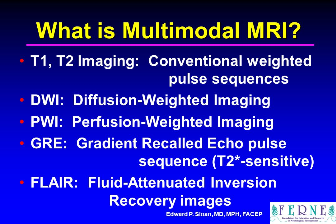What is Multimodal MRI T1, T2 Imaging: Conventional weighted pulse sequences. DWI: Diffusion-Weighted Imaging.
