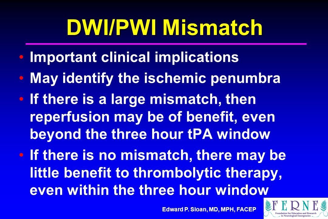DWI/PWI Mismatch Important clinical implications