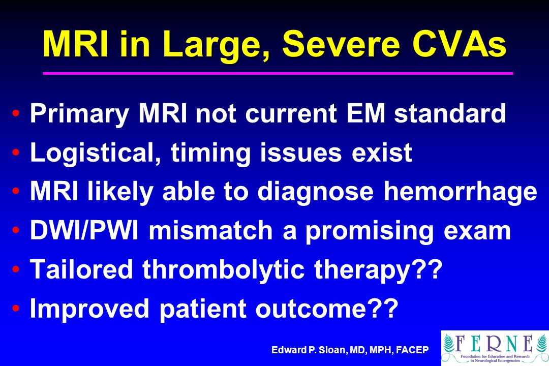 MRI in Large, Severe CVAs