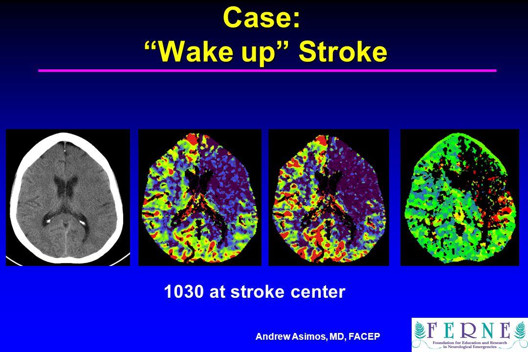 Case: Wake up Stroke 1030 at stroke center