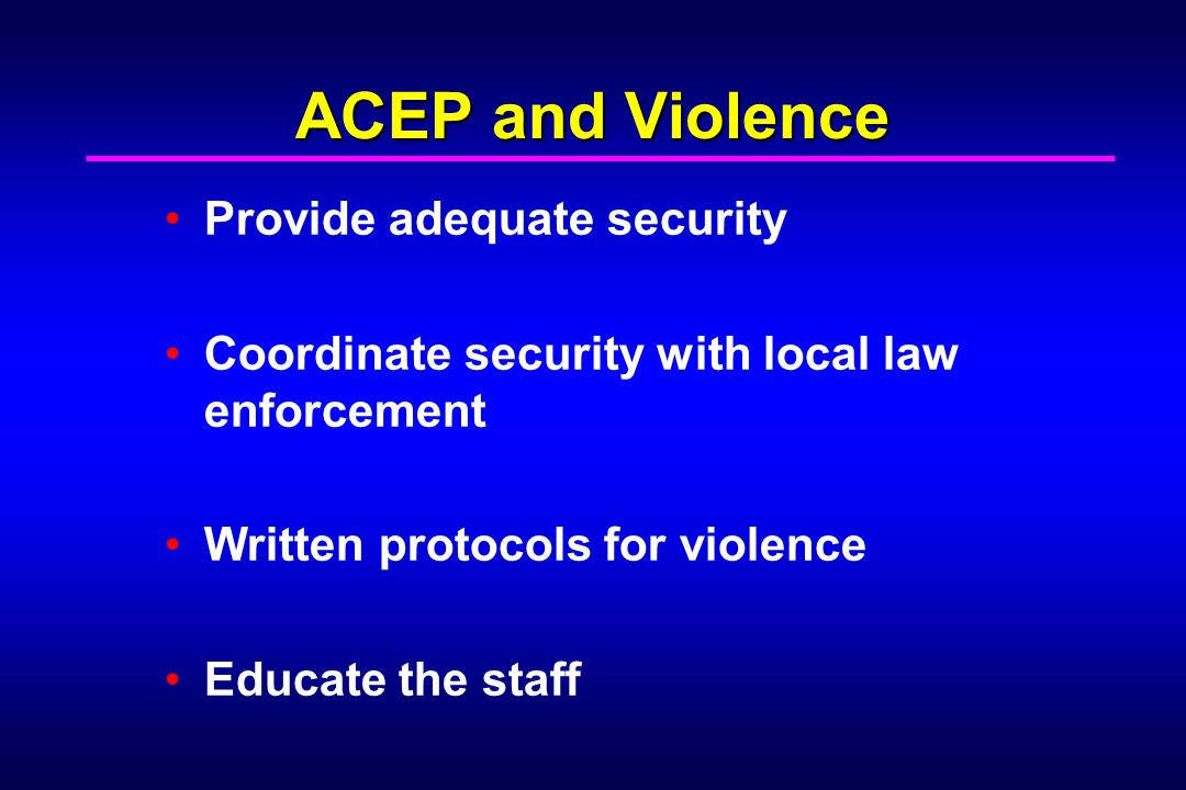 ACEP and Violence Provide adequate security
