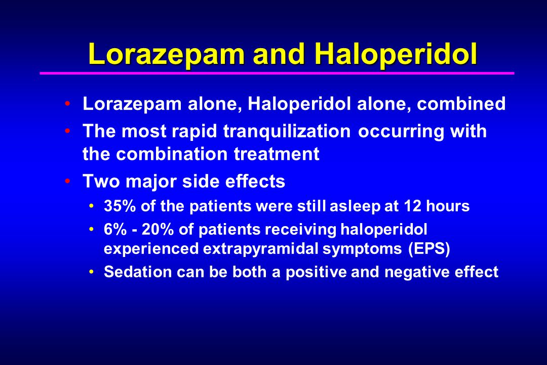 Lorazepam and Haloperidol