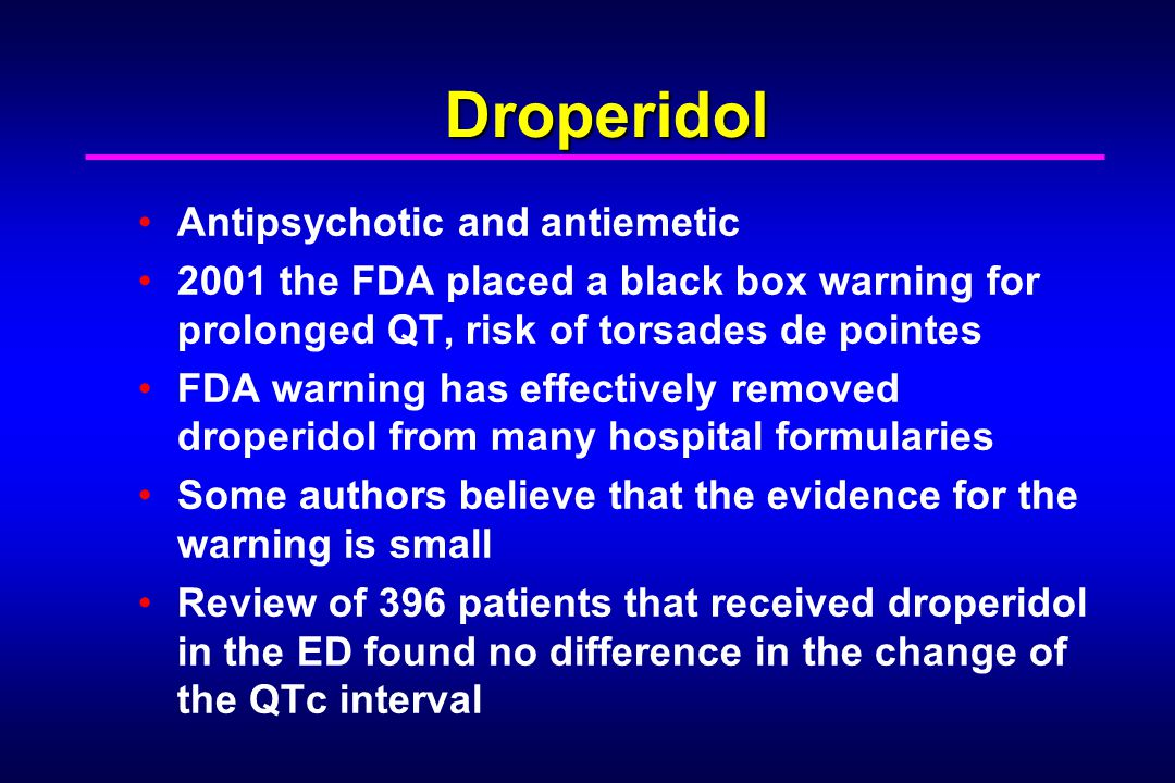 Droperidol Antipsychotic and antiemetic
