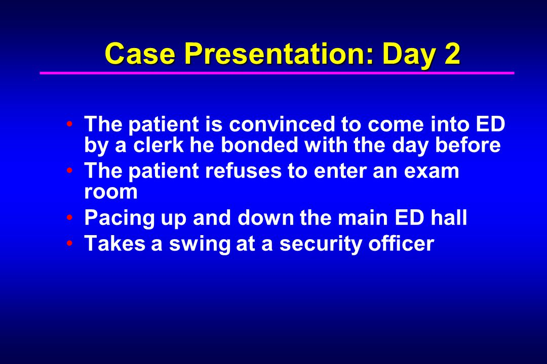 Case Presentation: Day 2