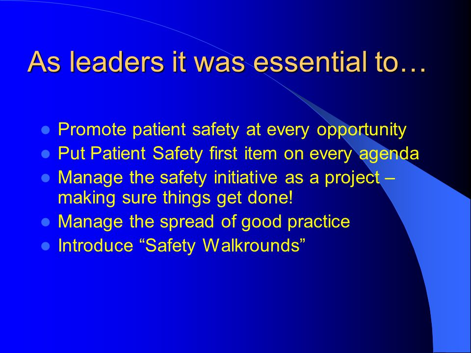 As leaders it was essential to…
