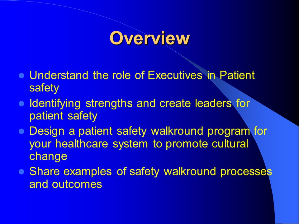 Overview Understand the role of Executives in Patient safety