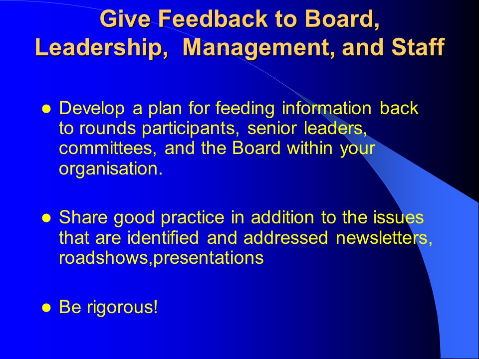 Give Feedback to Board, Leadership, Management, and Staff