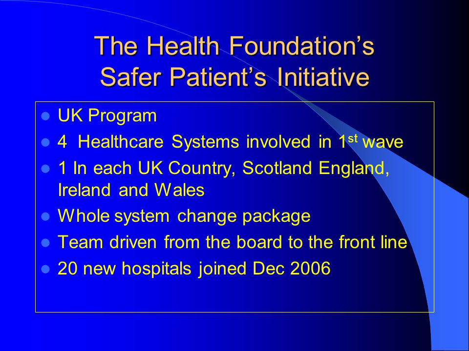 The Health Foundation's Safer Patient's Initiative