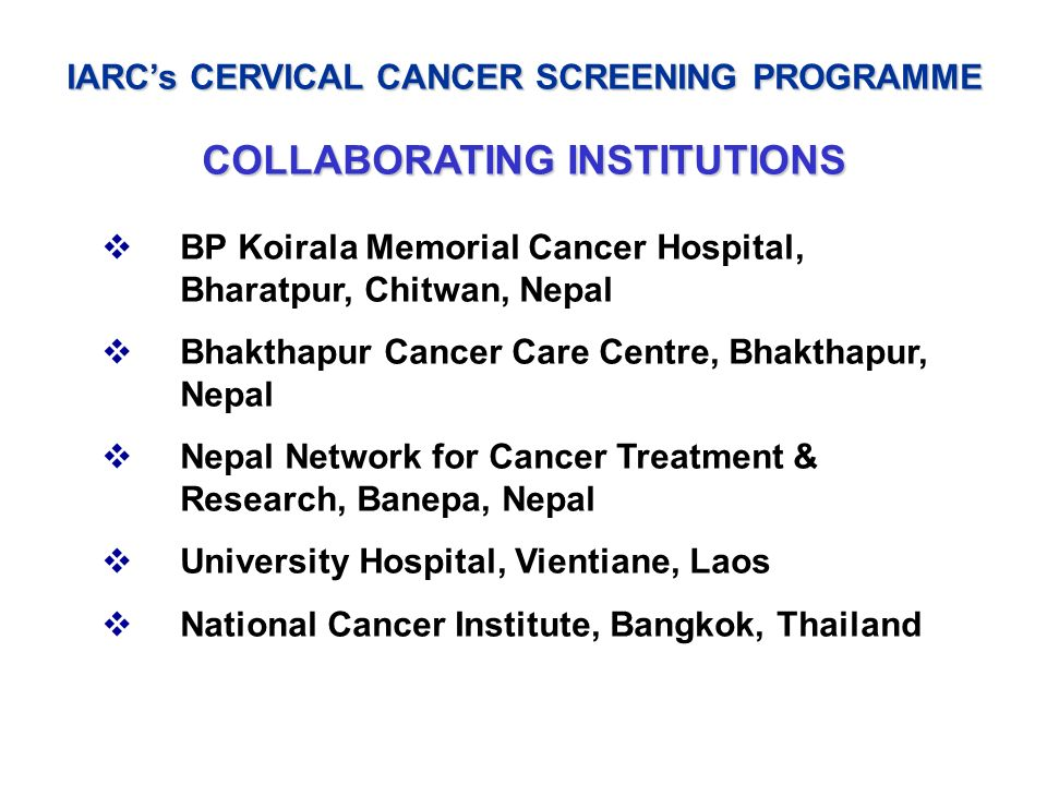 IARC's CERVICAL CANCER SCREENING PROGRAMME COLLABORATING INSTITUTIONS