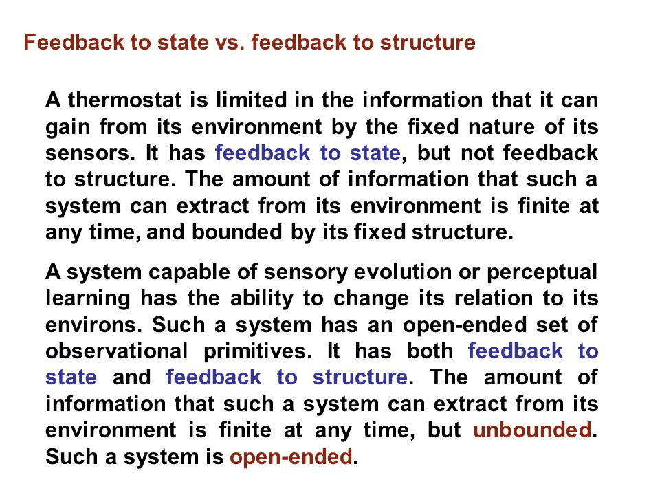 Feedback to state vs. feedback to structure