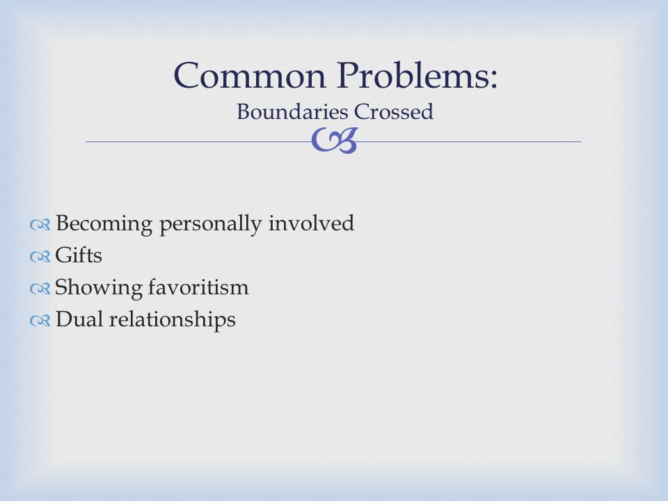 Common Problems: Boundaries Crossed