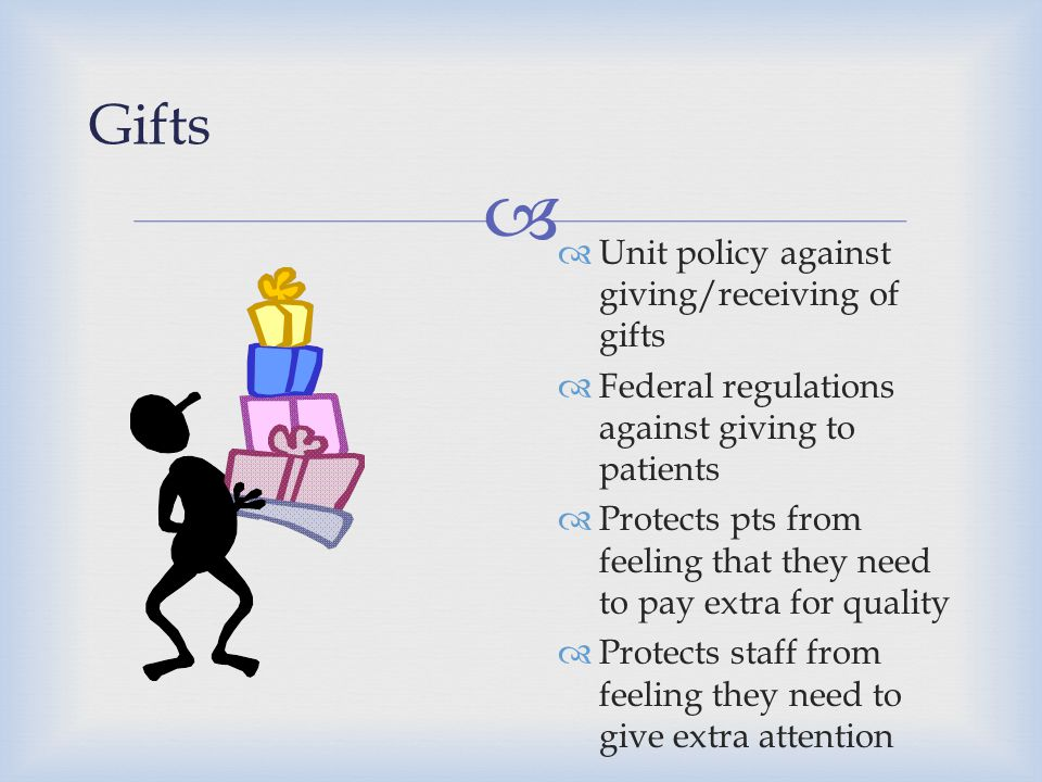 Gifts Unit policy against giving/receiving of gifts
