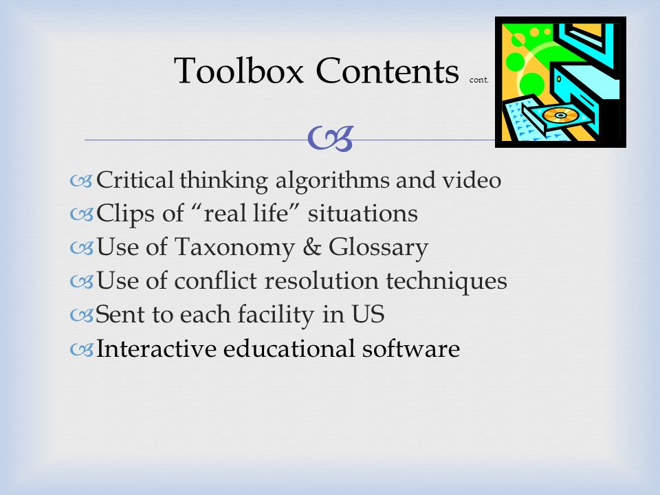 Toolbox Contents cont. Clips of real life situations