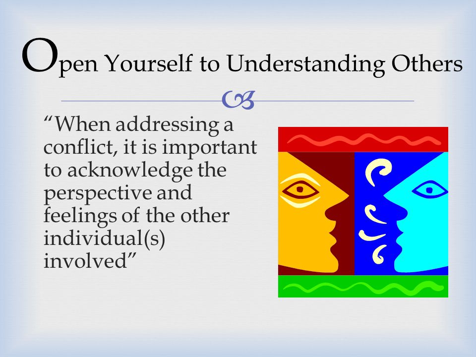 Open Yourself to Understanding Others