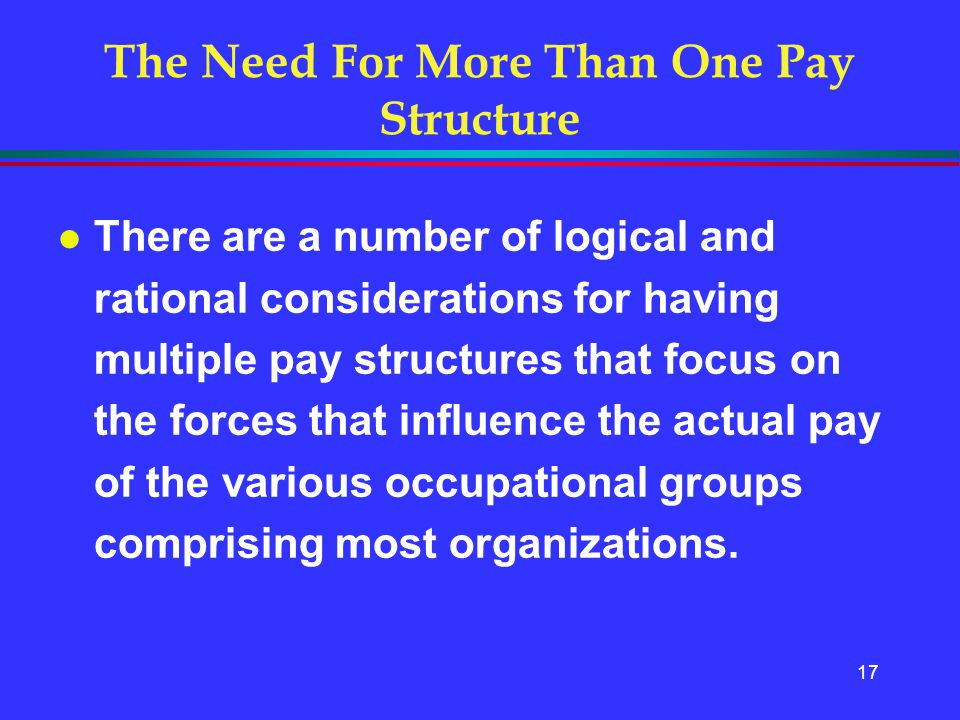 The Need For More Than One Pay Structure