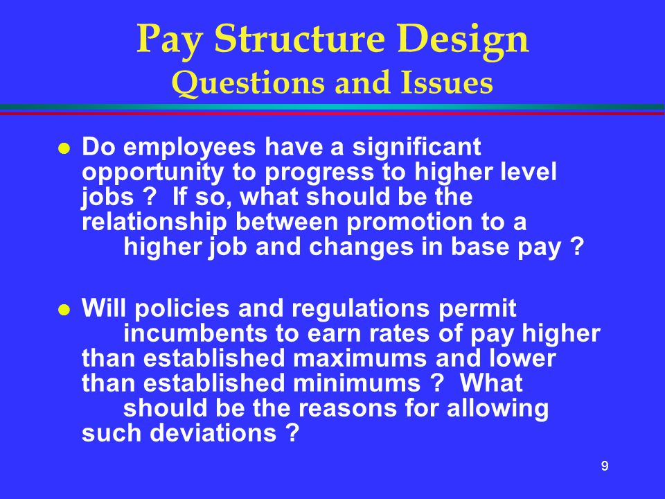 Pay Structure Design Questions and Issues