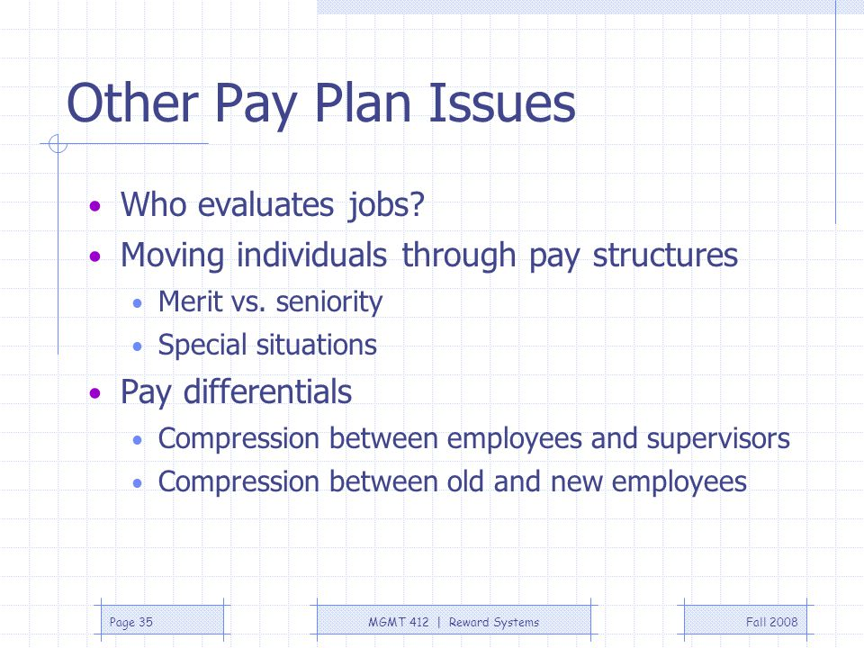 Other Pay Plan Issues Who evaluates jobs