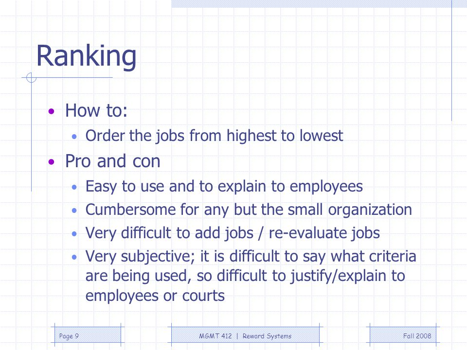 Ranking How to: Pro and con Order the jobs from highest to lowest