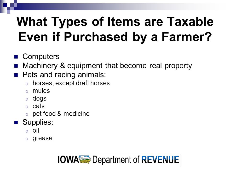 What Types of Items are Taxable Even if Purchased by a Farmer