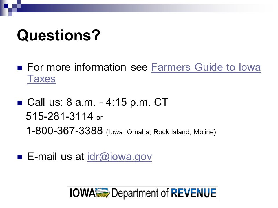 Questions For more information see Farmers Guide to Iowa Taxes