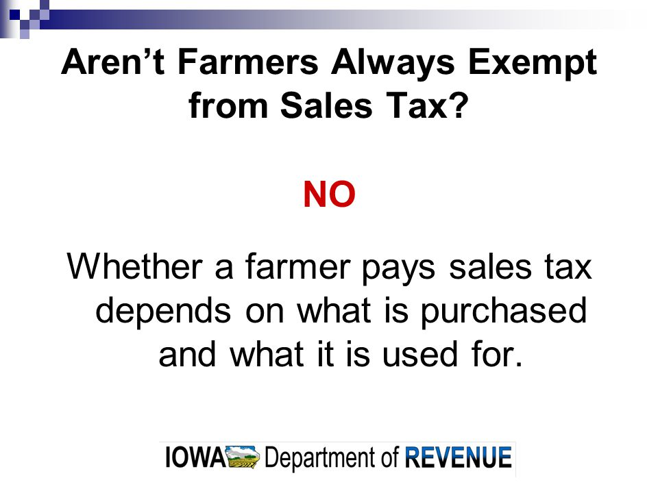 Aren't Farmers Always Exempt from Sales Tax