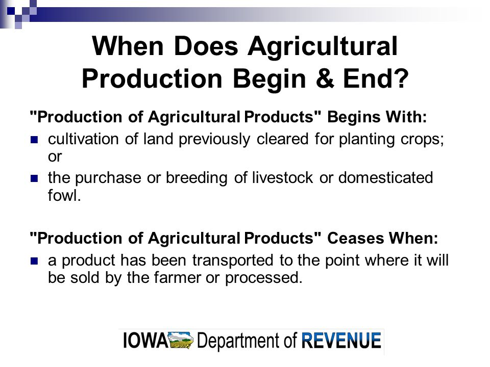 When Does Agricultural Production Begin & End