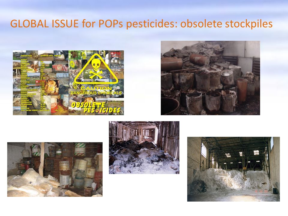GLOBAL ISSUE for POPs pesticides: obsolete stockpiles