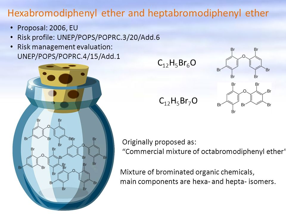Hexabromodiphenyl ether and heptabromodiphenyl ether
