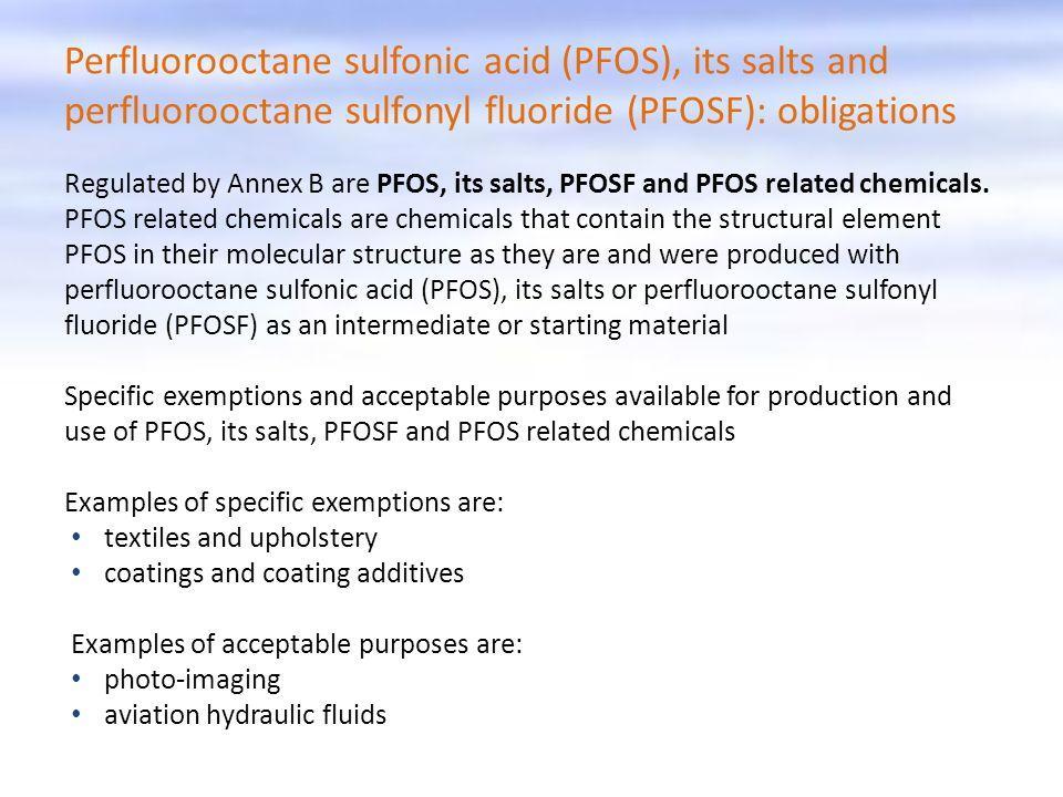 Perfluorooctane sulfonic acid (PFOS), its salts and perfluorooctane sulfonyl fluoride (PFOSF): obligations