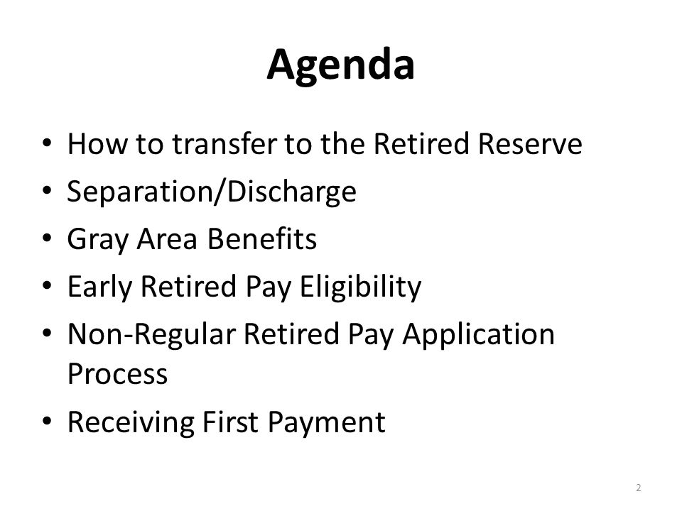 Agenda How to transfer to the Retired Reserve Separation/Discharge